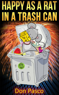 How to Be Happy As a Rat in a Trash Can